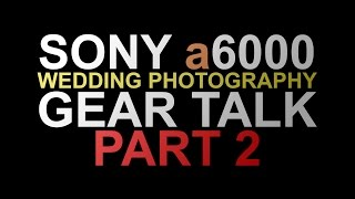 sony a6000   wedding photography gear   flashes   part 2