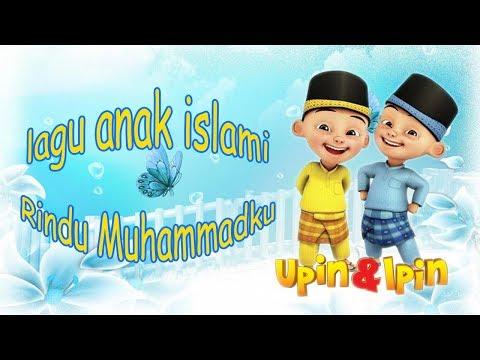 Lagu Anak Islami - Rindu Muhammadku - Upin Ipin