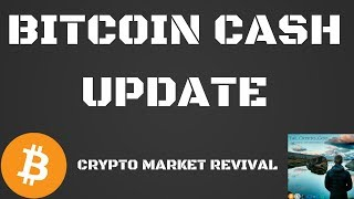 BITCOIN CASH UPDATE | CRYPTO MARKET REVIVAL | SEGWIT2X ALMOST ACTIVATED
