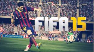 Fifa 15 - HIGHLIGHTS/END GAME SONG (soundtrack)