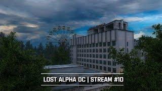 S.T.A.L.K.E.R.: Lost Alpha DC 1.4007 🔥 Stream #10
