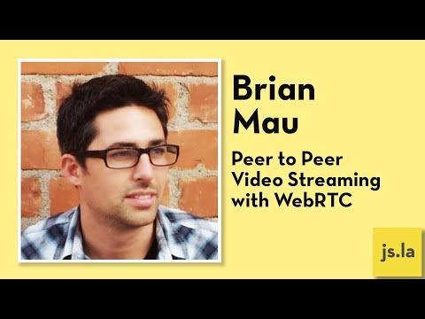 Brian Mau: Peer To Peer Video Streaming With WebRTC | Js.la September 2017