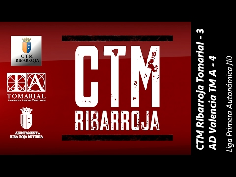 CTM Ribarroja Tomarial 3 - 4 AD Valencia TM A