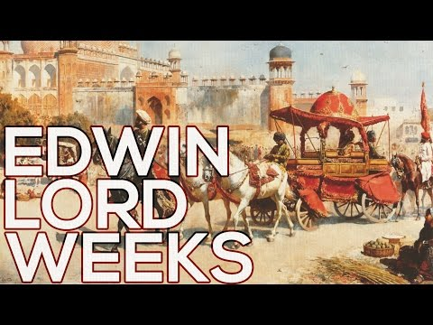 Edwin Lord Weeks: A collection of 123 paintings (HD)