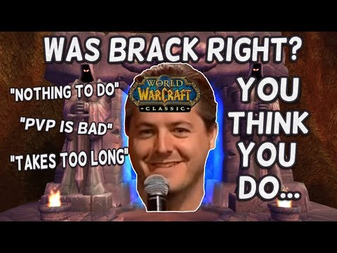 Classic WoW: Was Brack Right? You Think You Do...But You Don't