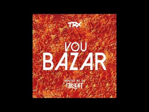 Vou Bazar (Hosted by Dj Nilson) - TRX Music