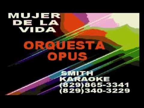ORQUESTA OPUS MUJER DE LA VIDA SMITH KARAOKE