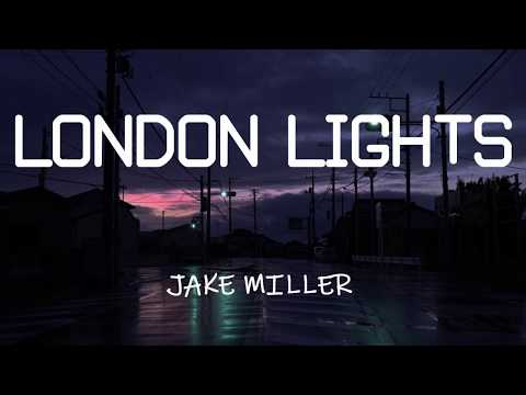 Jake Miller - LONDON LIGHTS (Lyrics)
