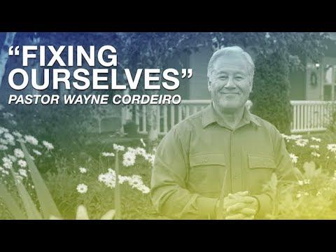 """Fixing Ourselves"" - Pastor Wayne Cordeiro & Pastor Justin Smith"
