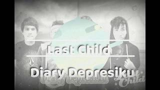 Last Child -Diary Depresiku