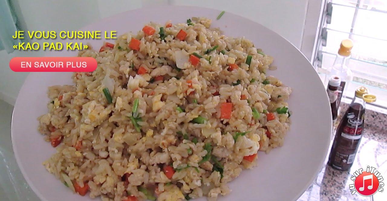 139: Je vous cuisine le Kao Pad Kai