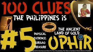 100 Clues #5: Philippines Is The Ancient Land of Gold: Gold Found - Ophir, Sheba, Tarshish