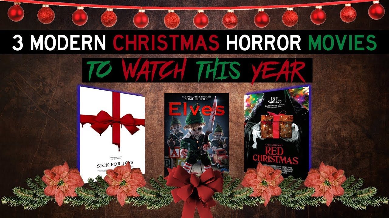 Download 3 Modern Christmas Horror Movies To Watch this Year (Elves, Sick for Toys, Red Christmas)