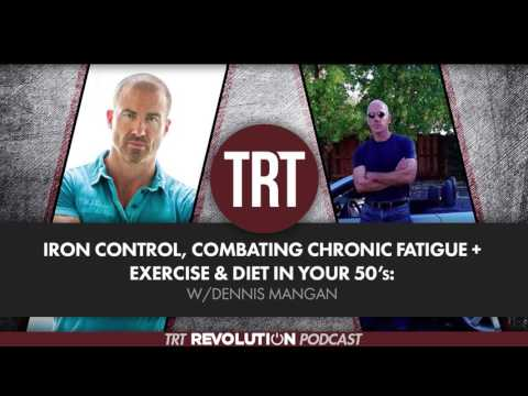 Iron Control, Combating Chronic Fatigue + Exercise & Diet in Your 50s w/Dennis Mangan  | Part 1