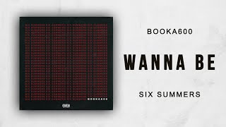 Booka600 - Wanna Be (Six Summers)