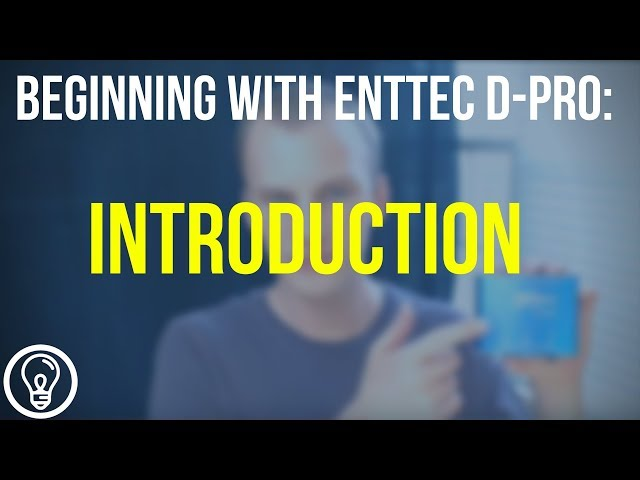 Introduction to ENTTEC D-Pro