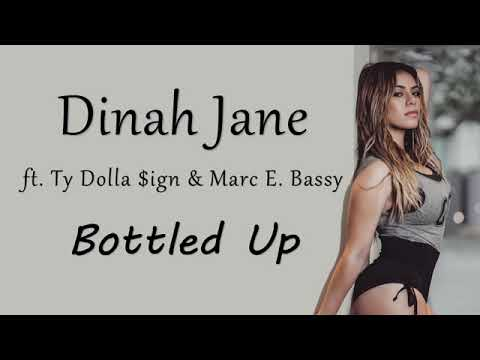 Dinah Jane - Bottled Up (Lyrics) (ft. Ty Dolla $ign & Marc E. Bassy)