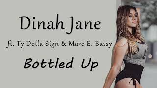 Baixar Dinah Jane - Bottled Up (Lyrics) (ft. Ty Dolla $ign & Marc E. Bassy)