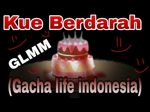Kue Berdarah (Gacha life indonesia)  GLMM [ HOROR}