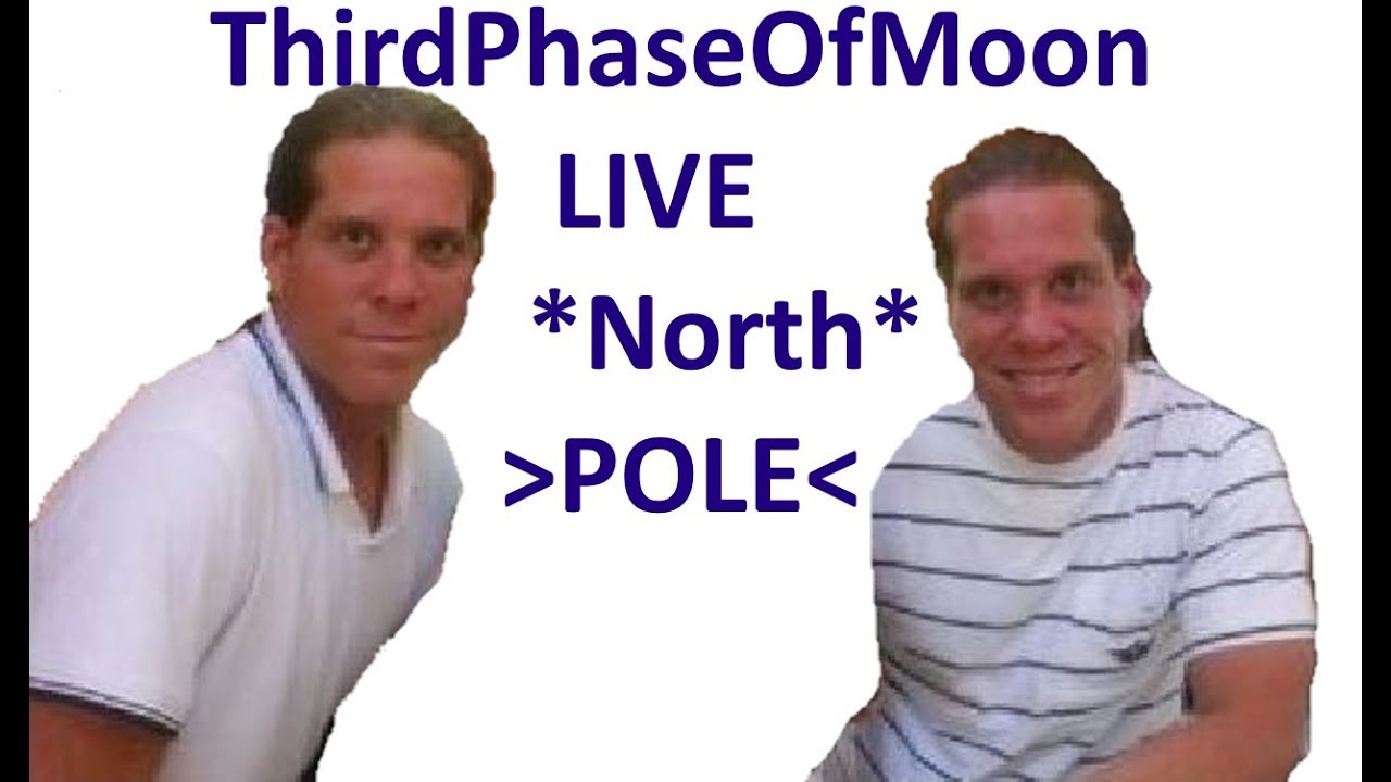 ThirdPhaseOfMoon Live from North Pole  via The Out There Channel  (12Dec2017)