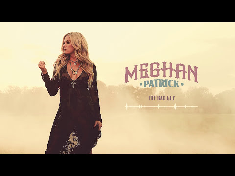 Meghan Patrick - The Bad Guy - Official Audio