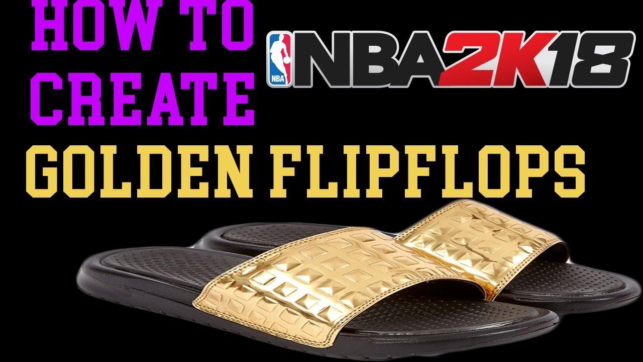 ccc2851e6d3d NBA 2K18 HOW TO MAKE GOLDEN FLIP FLOPS - YouTube