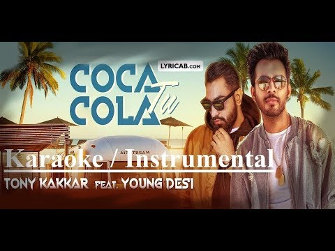 Coca Cola Tu - Tony Kakkar ft. Young Desi - Karaoke / Instrumental