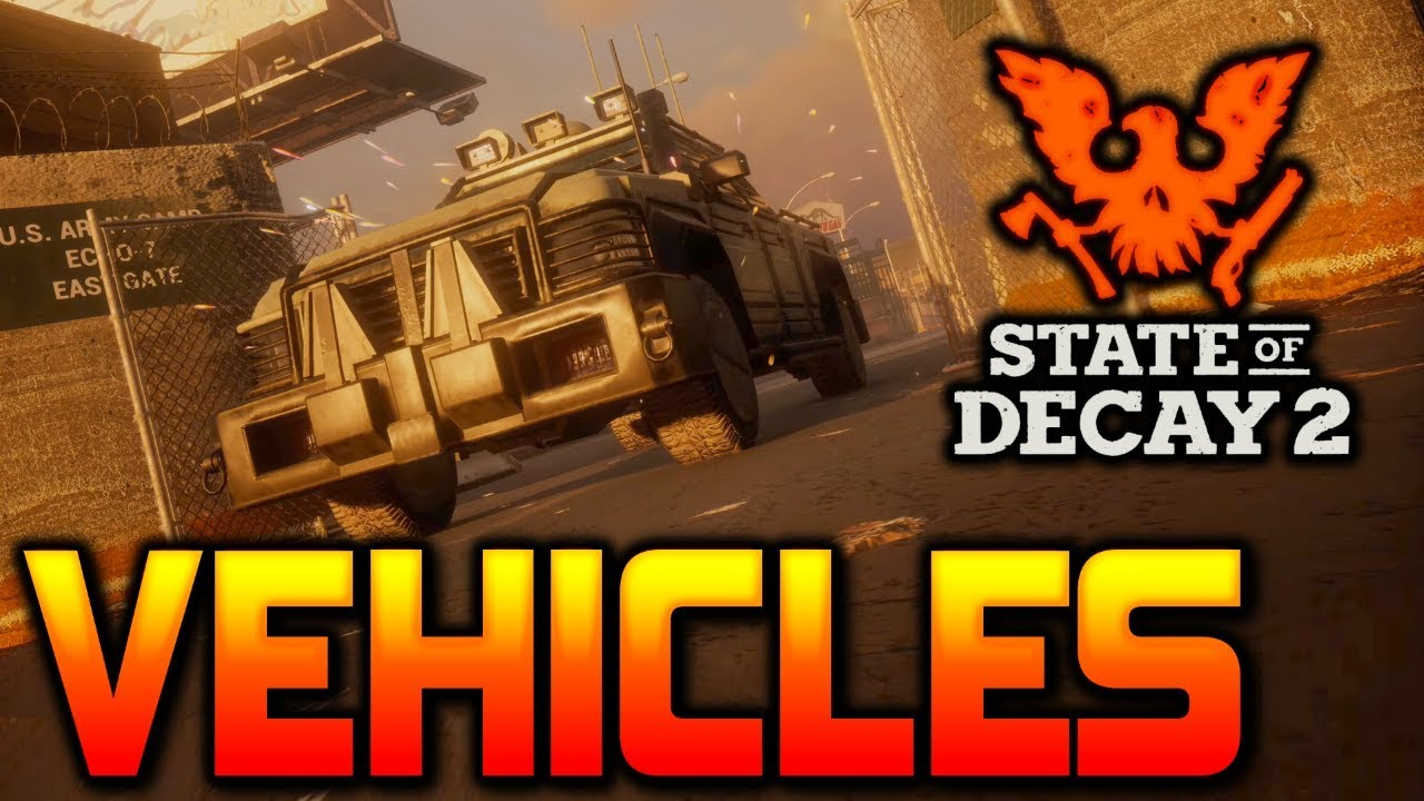 State of Decay 2 VEHICLES & VEHICLE MODS!