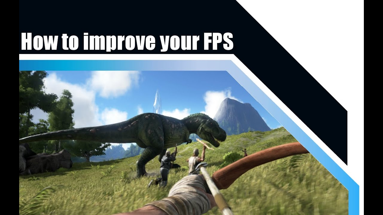 [NEW] ARK: Survival Evolved - How to improve performance and FPS (2018)