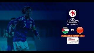Jordan v China – AFC U16 Women's Championship 2019 Qualifiers
