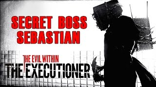 The Evil Within DLC The Executioner Walkthrough - SECRET BOSS Sebastian PS4/PC/XBOX ONE 1080p 60 FPS