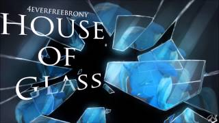 Repeat youtube video 4everfreebrony - House of Glass