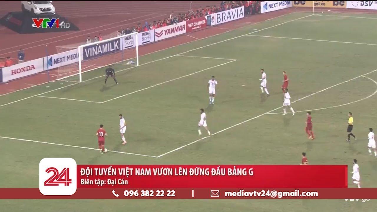 ĐT Việt Nam vươn lên đứng đầu bảng G trong vòng loại World cup 2022 khu vực Châu Á   VTV24