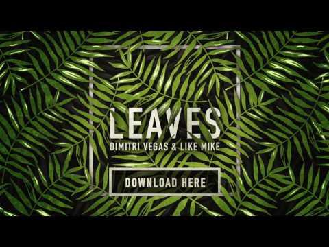 Dimitri Vegas & Like Mike - Leaves (FREE DOWNLOAD)