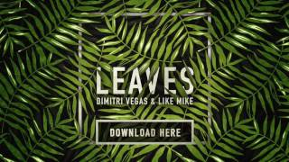 Dimitri Vegas & Like Mike - Leaves (FREE DOWNLOAD)