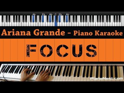 Ariana Grande - Focus - Piano Karaoke / Sing Along / Cover With Lyrics