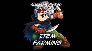 Brave Frontier Tips, Tricks, & Info: Item Farming