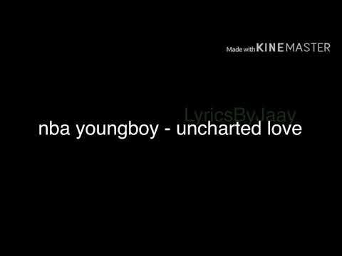 NBA YoungBoy – Uncharted Love (Lyrics)