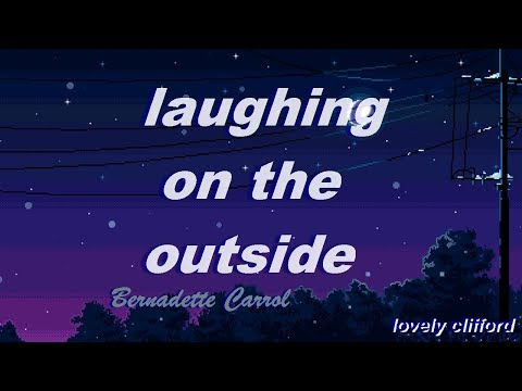 bernadette carrol - laughing on the outside (lyric