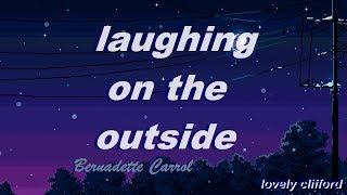 bernadette carrol - laughing on the outside (lyrics)