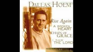 Watch Dallas Holm I Saw The Lord video