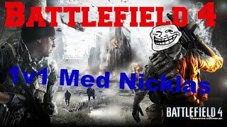 (Battlefield 4) 1v1 Med Nicklas: Trolling og meget mere