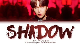 BTS SUGA - Interlude: Shadow (Color Coded Lyrics Eng/Rom/Han/가사)
