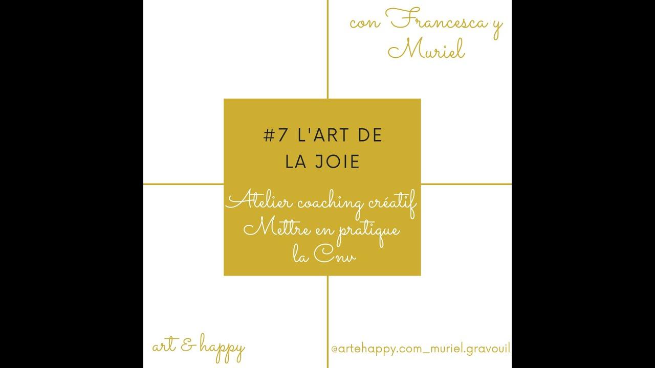 #7 L'art de la Joie- Atelier coaching créatif: mettre en pratique la CNV