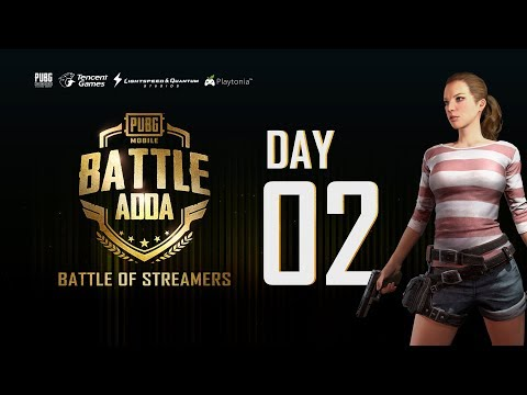 PUBG MOBILE | Battle Adda - The Battle of Indian Streamers - Day 2 ft Future Gaming