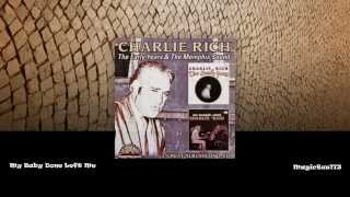 Watch Charlie Rich My Baby Done Left Me video