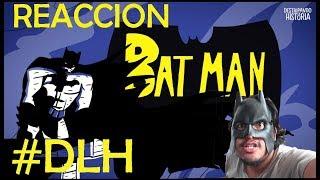 Vídeo Reacción A: Batman, La Leyenda | Destripando la Historia