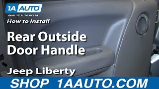 How To Install Replace Rear Outside Door Handle 2002-07 Jeep Liberty
