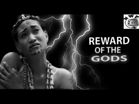 Reward of the gods   -   Nigeria Nollywood Movie