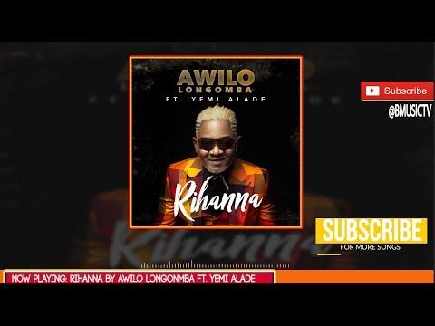 Awilo Longomba - Rihanna Ft. Yemi Alade (OFFICIAL AUDIO 2017)